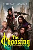 The Choosing (The Blood and Brotherhood Saga Book 1)