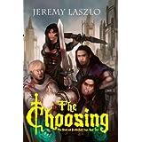 The Choosing (The Blood and Brotherhood Saga Book 1) ~ Jeremy Laszlo