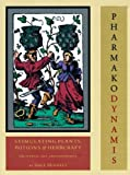 Pharmako/Dynamis: Stimulating Plants, Potions, and Herbcraft (Hardcover)