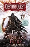 The Eye of Winters Fury (DestinyQuest)