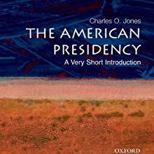 The American Presidency: A Very Short Introduction Audiobook by Charles O. Jones Narrated by Kevin Young