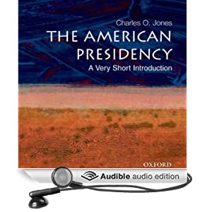 The American Presidency: A Very Short Introduction (Unabridged)