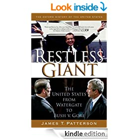Restless Giant: The United States from Watergate to Bush v. Gore: The United States from Watergate to Bush Vs. Gore (Oxford History of the United States)