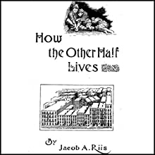 How the Other Half Lives Audiobook by Jacob Riis Narrated by Danny Campbell