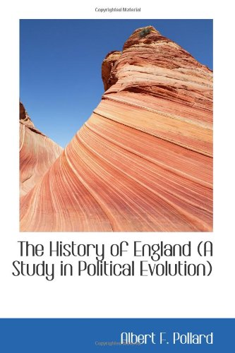 The History of England (A Study in Political Evolution)
