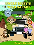 Idioms for Kids: Uncle Riley's Wild Safari (Well Educated Children's Books Collection)