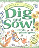 img - for Dig and Sow! How Do Plants Grow?: Experiments in the Garden (At Home With Science) by Janice Lobb (2000-04-15) book / textbook / text book