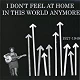I Don't Feel at Home in This World Anymore 1927-1948
