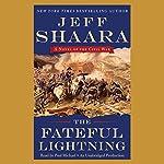 The Fateful Lightning: A Novel of the Civil War | Jeff Shaara
