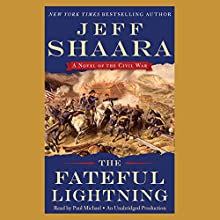 The Fateful Lightning: A Novel of the Civil War (       UNABRIDGED) by Jeff Shaara Narrated by Paul Michael