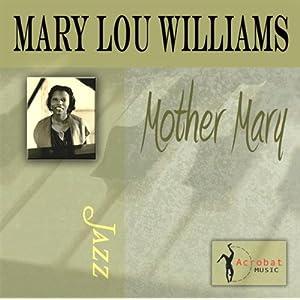 Mary Lou Williams -  Mary Lou`s Idea
