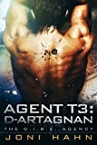 Agent T3: d'Artagnan (DIRE Agency Series Book 3) (The D.I.R.E. Agency) (English Edition)