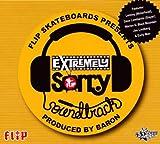 Flip Skateboard's Extremely Sorry Soundtrack Baron
