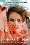 A Dress to Die For (Laura Carnegie Mysteries Book 3)