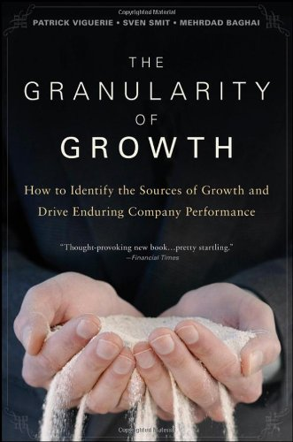 the-granularity-of-growth-how-to-identify-the-sources-of-growth-and-drive-enduring-company-performan