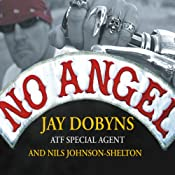 No Angel: My Harrowing Undercover Journey to the Inner Circle of the Hells Angels | [Jay Dobyns, Nils Johnson-Shelton]