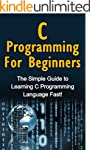 C Programming For Beginners: The Simp...