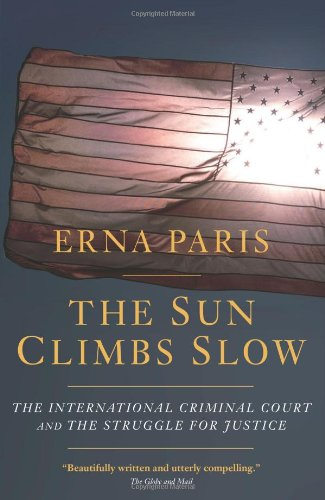 The Sun Climbs Slow: The International Criminal Court and...