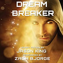 Dream Breaker Audiobook by Jason King Narrated by Zach Bjorge