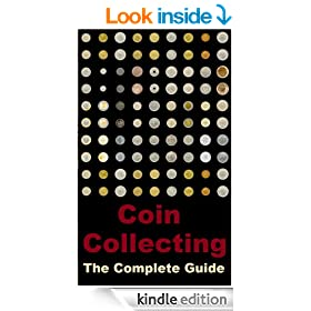 Coin Collecting: The Complete Guide