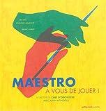 vignette de 'Maestro, à vous de jouer ! (Alain Altinoglu)'