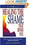 Healing the Shame that Binds You: Rec...
