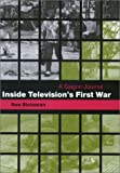 img - for Inside Television's First War: A Saigon Journal Hardcover - November 1, 2002 book / textbook / text book