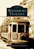 Waterbury Trolleys   (CT)  (Images of Rail)