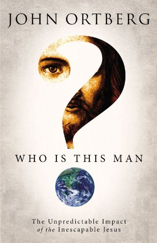 Download Who Is This Man?: The Unpredictable Impact of the Inescapable Jesus
