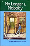 No Longer a Nobody (A Beka Book)