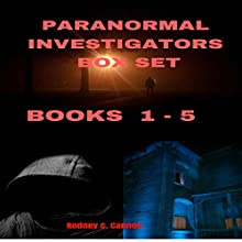 Paranormal Investigators Box Set, Books 1-5 Audiobook by Rodney C. Cannon Narrated by Kane Prestenback