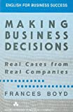 Frances Boyd Making Business Decisions: Real Cases from Real Companies: Cassette (English for Business Success)