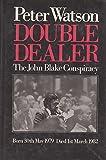 DOUBLE DEALER: The John Blake Conspiracy (0091470803) by PETER WATSON