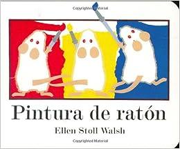 Amazon.com: Pintura de ratón (Spanish Edition) (9780152057435): Ellen