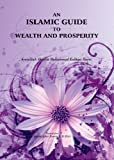 img - for AN ISLAMIC GUIDE TO WEALTH AND PROSPERITY book / textbook / text book