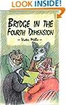 Bridge In The Fourth Dimension