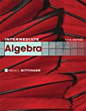img - for Intermediate Algebra (11th Edition) (The Bittinger Worktext Series) book / textbook / text book