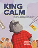 img - for King Calm: Mindful Gorilla in the City book / textbook / text book