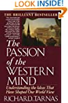The Passion of the Western Mind: Unde...