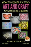 How To Create Exciting Art and Crafts Activities for Children
