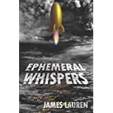 Ephemeral Whispersby James Lauren