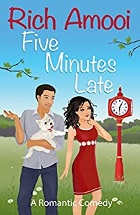 Five Minutes Late: A Romantic Comedy by Rich Amooi ebook deal