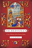 img - for Sacred Folly: A New History of the Feast of Fools book / textbook / text book