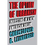 The Option of Urbanism: Investing in a New American Dream ~ Christopher B. Leinberger