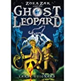 img - for [ Ghost Leopard: A Zoe & Zak Adventure ] By Guignard, Lars ( Author ) [ 2012 ) [ Paperback ] book / textbook / text book