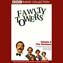 Fawlty Towers, Volume 2: The Germans  by John Cleese, Connie Booth Narrated by John Cleese, Prunella Scales, Andrew Sachs, Full Cast