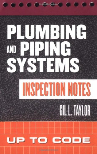 Plumbing and Piping Systems Inspection Notes: Up to Code - McGraw-Hill Professional - 0071448888 - ISBN: 0071448888 - ISBN-13: 9780071448888