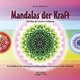 Mandalas der Kraft - Ein Weg der inneren Ordnung. Ein Malblock für Heilung und Wohlbefinden von Körper, Geist und Seele