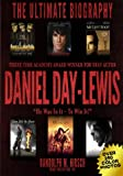 Daniel Day-Lewis: Three Time Academy Award winner for Best Actor, The Ultimate Biography: Star of Lincoln, There Will Be Blood and My Left foot: He was in it -- to Win it! Full color photo book