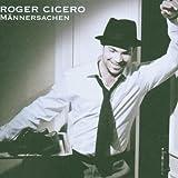 Mannersachen - Roger Cicero